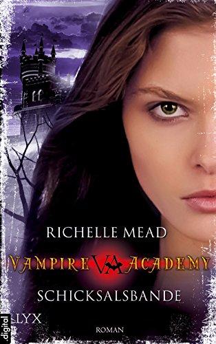 hicksalsbande (Vampire-Academy-Reihe 6) ()