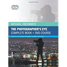 Michael Freeman's The Photographer's Eye - Complete Book and DVD Course: A Master Class in Practical Photographic Technique & Composition by Michael Freeman (4-Nov-2013) Hardcover