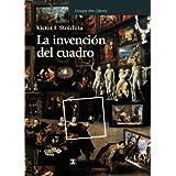 La invención del cuadro: Arte, artífices y artificios en los orígenes de la pintura europea (Ensayos Arte Cátedra)