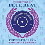 The History of Blue Beat: The Birth of Ska (BB101 - BB125 A & B Sides)