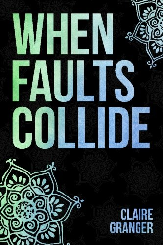 When Faults Collide: Volume 1 (Faultlines)