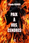 Paix à vos cendres par Verrier