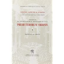Presbyterorum ordinis. Decretum de Presbyterorum ministerio et vita. Concilii Vaticani II Synopsis in ordinem redigens schemata cum relationibus necnon Patrum... (Documenti vaticani)