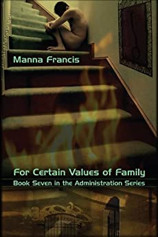 For Certain Values of Family (Administration Series Book 7) by [Francis, Manna]