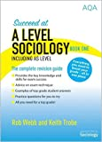 Succeed at A Level Sociology Book One Including AS Level: The Complete Revision Guide