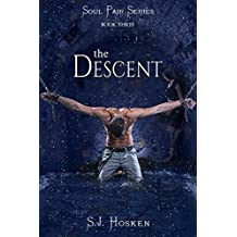 The Descent: Soul Pair Series. Book 3. (English Edition)