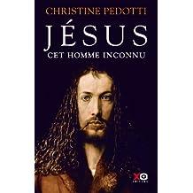 Jésus, cet homme inconnu