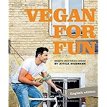 Vegan for Fun: Modern Vegetarian Cuisine (English Edition)