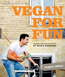 vegan for fun modern vegetarian cuisine english edition ebook attila hildmann. Black Bedroom Furniture Sets. Home Design Ideas