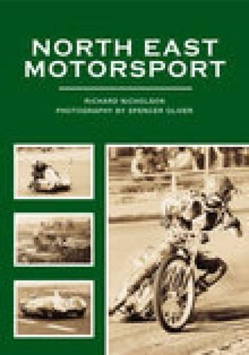 North East Motor Sport (Archive Photographs S.) por Richard Nicholson