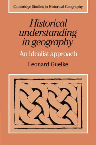 Historical Understanding in Geography Paperback (Cambridge Studies in Historical Geography)