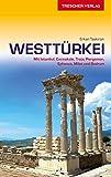 Reiseführer Westtürkei: Mit Istanbul, Cannakale, Troja, Pergamon, Ephesus, Milet und Bodrum (VLB Reihenkürzel: SM825 - Trescher-Reihe Reisen)