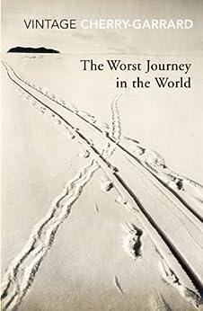The Worst Journey In The World par [Cherry-Garrard, Apsley]