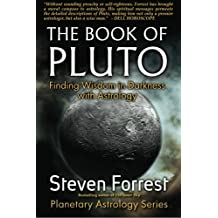 The Book of Pluto: Finding Wisdom in Darkness with Astrology