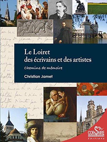 Le Loiret des crivains et des artistes