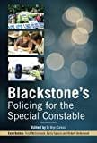 Blackstone's Policing for the Special Constable: Written by Trish McCormack, 2013 Edition, (2nd Edition) Publisher: OUP Oxford [Paperback]