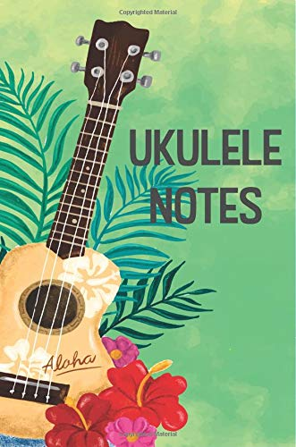 Ukulele Notes: A notebook to track all your ukulele chords and journal of your songs and lyrics. 6 x 9 in 120 pages with ukulele tablature and lines pages por Myrna Gomez