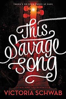 This Savage Song (Monsters of Verity) von [Schwab, Victoria]
