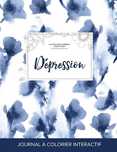 Journal de Coloration Adulte: Depression (Illustrations D'Animaux Domestiques, Orchidee Bleue) par Courtney Wegner