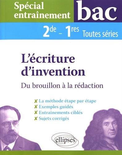 Spécial entraînement - L'écriture d'invention - Du brouillon à la rédaction - 2de-1res toutes séries par Salvetat-Fondeviole Véronique
