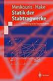 Statik der Stabtragwerke: Einführung in die Tragwerkslehre (Springer-Lehrbuch) - Konstantin Meskouris, Erwin Hake
