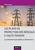 Les plans de protection des réseaux à haute tension : Le traitement des défauts d'isolement...