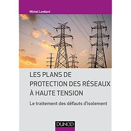 Les plans de protection des réseaux à haute tension : Le traitement des défauts d'isolement