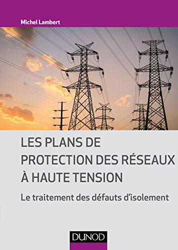 Les plans de protection des réseaux à haute tension - Le traitement des défauts d'isolement