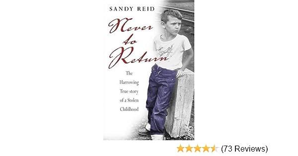Never To Return The Harrowing True Story Of A Stolen Childhood Amazoncouk Sandy Reid 9781845022235 Books
