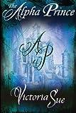 The Alpha Prince: Volume 3 (Kingdom of Askara)