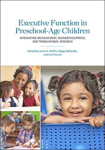 Executive Function in Preschool-Age Children: Integrating Measurement, Nerodevelopment, and Translational Research