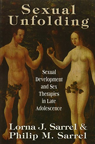 Sexual Unfolding: Sexual Development and Sex Therapies in Late Adolescence (Master Work Series) (The Master Work Series) by Lorna J. Sarrel (1977-07-07)