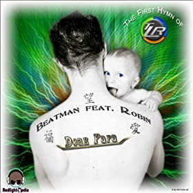 Beatman feat. Robin-Dear Papa (The First TLR Hymn)