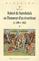 Robert de Sarrebrück ou l'honneur d'un écorcheur (v. 1400-v. 1462)