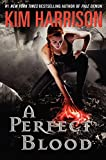 A Perfect Blood (Hollows, Band 10)