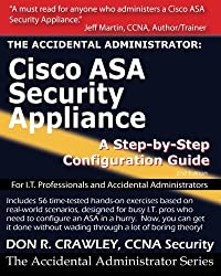 The Accidental Administrator: Cisco ASA Security Appliance: A Step-by-Step Configuration Guide by Don R Crawley (2010-08-03)
