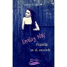 Emily Noir. Pesadilla en el convento. (Spanish Edition)