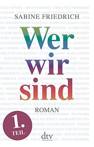 Wer wir sind (1) Roman. Erster Teil