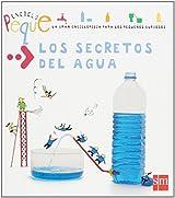 Los secretos del agua / Water Secrets: 1 (Enciclopeque / Encyclopedia)