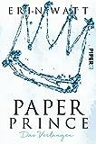 Paper Prince: Das Verlangen (Paper-Reihe, Band 2) - Erin Watt