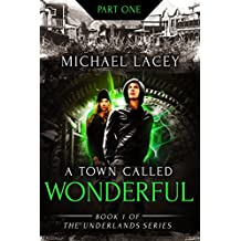 A Town Called Wonderful, Part 1 of 4: from Book 1 of The Underlands Series (English Edition)
