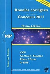 Annales des concours MP physique et chimie 2011 : CCP Centrale Supélec Mines Ponts X-ENS