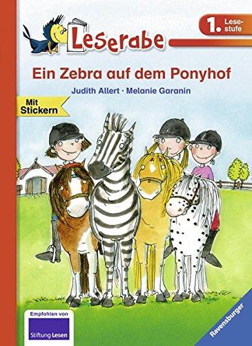 Leserabe - 1. Lesestufe: Ein Zebra auf dem Ponyhof (HC - Leserabe - 1. Lesestufe)