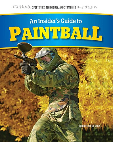 An Insider's Guide to Paintball (Sports Tips, Techniques, and Strategies)