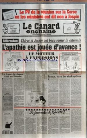 CANARD ENCHAINE (LE) [No 4169] du 20/09/2000 - LE PV DE LA REUNION SUR LA CORSE OU LES MINISTRES ONT DIT NON A JOSPIN - REFERENDUM - CHIRAC ET JOSPIN - L'APATHIE EST JOUEE D'AVANCE - FRANCE - TERRE DES STOCK-OPTIONS - LE FRANC DE JUPPE COTE EN BOURSE - LES TAXES SUR L'ESSENCE