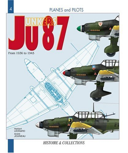 Junkers JU 87 From 1936 to 1945: From 1936-1945 (Planes and Pilots) -