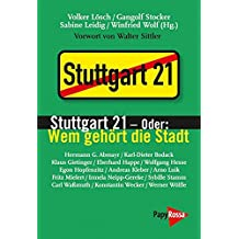 Stuttgart 21 - oder: Wem gehört die Stadt: Vorwort von Walter Sittler (Neue Kleine Bibliothek)
