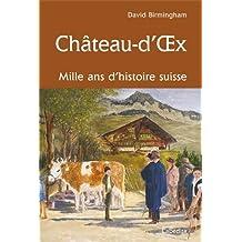 CHATEAU-D'OEX, MILLE ANS D'HISTOIRE SUISSE