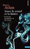 Entre le cristal et la fumée - Essai sur l'organisation du vivant