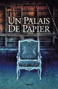 Un palais de papier par Françoise Hamel